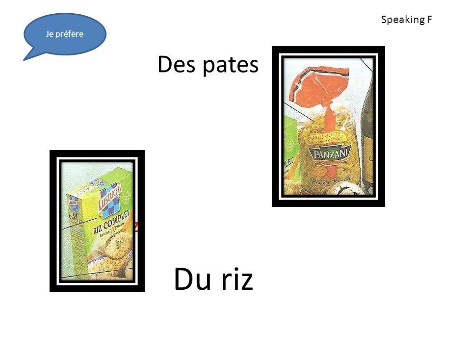 Des pates Le quiz Du riz Je préfēre Speaking F