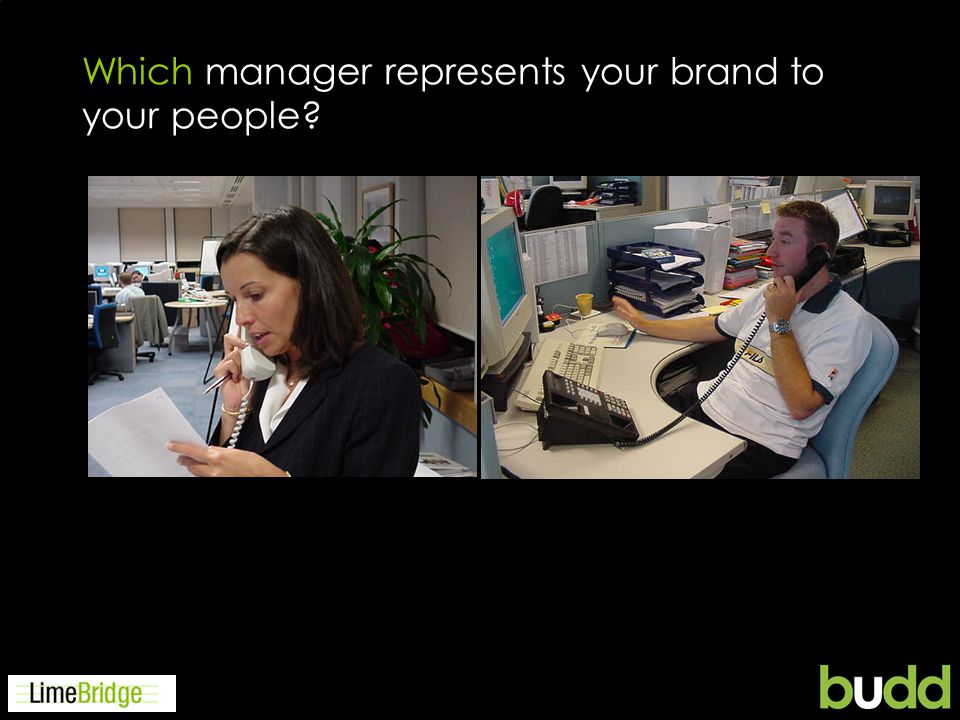Which manager represents your brand to your people?