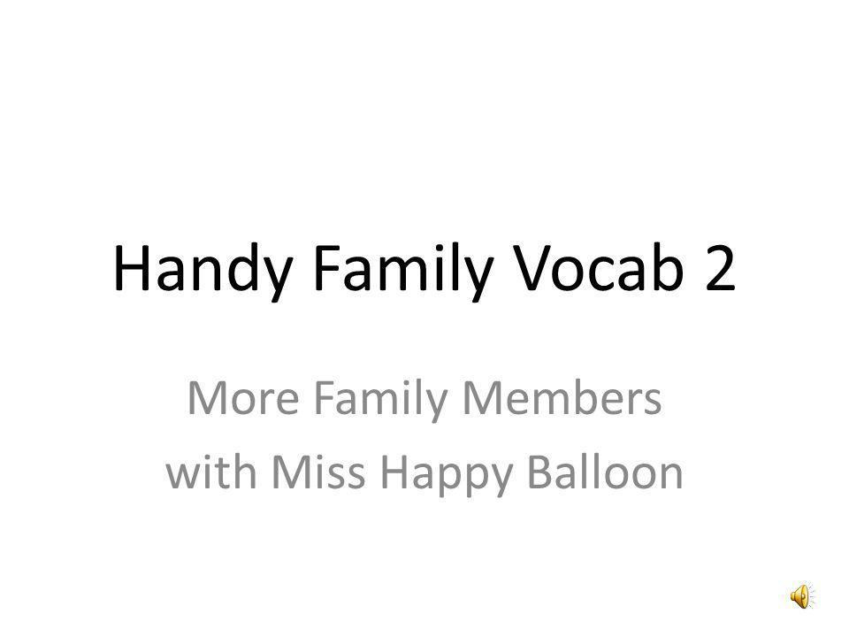 Handy Family Vocab 2 More Family Members with Miss Happy Balloon