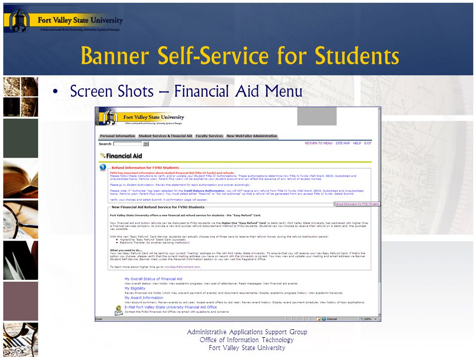 Administrative Applications Support Group Office of Information Technology Fort Valley State University Banner Self-Service for Students Screen Shots – Financial Aid Menu