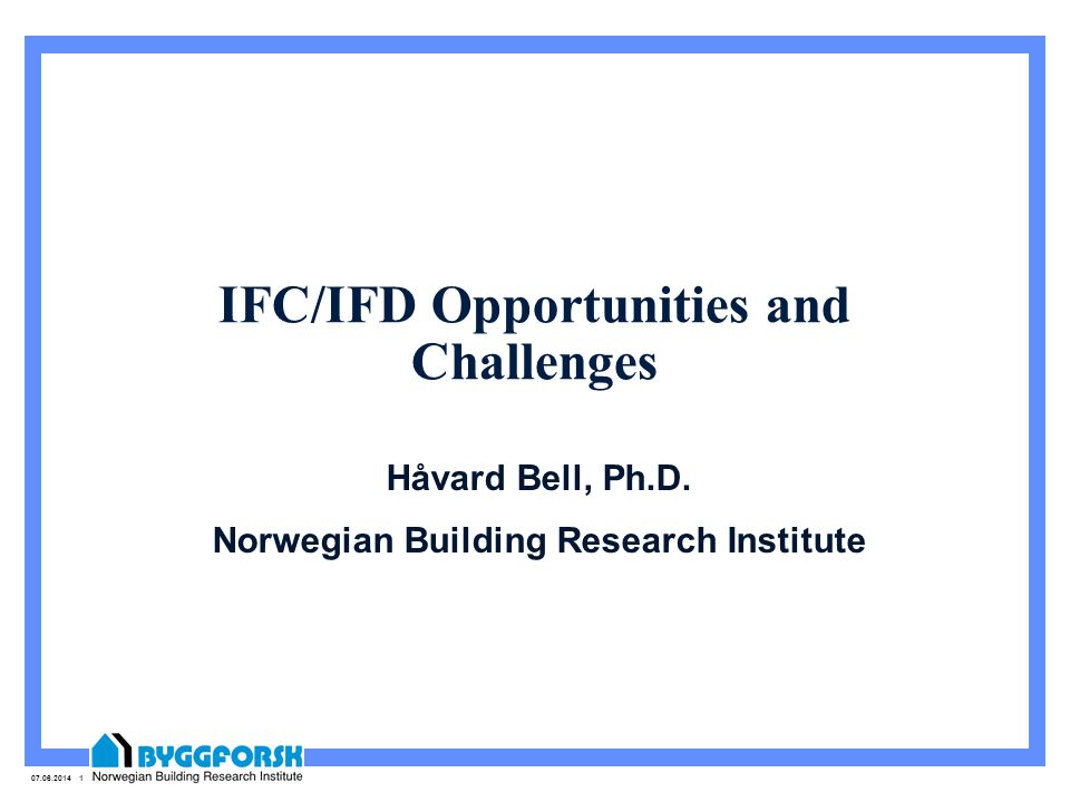 07.06.2014 1 IFC/IFD Opportunities and Challenges Håvard Bell, Ph.D.