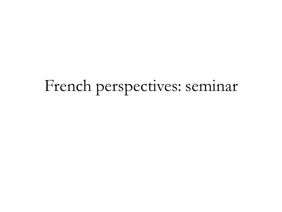 French perspectives: seminar