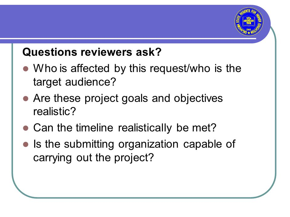 Questions reviewers ask. Who is affected by this request/who is the target audience.