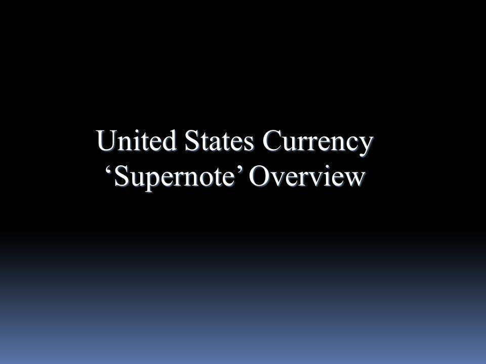 United States Currency Supernote Overview