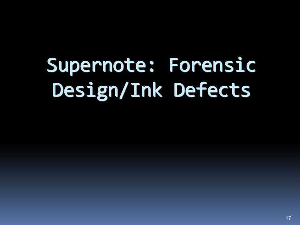 Supernote: Forensic Design/Ink Defects 17