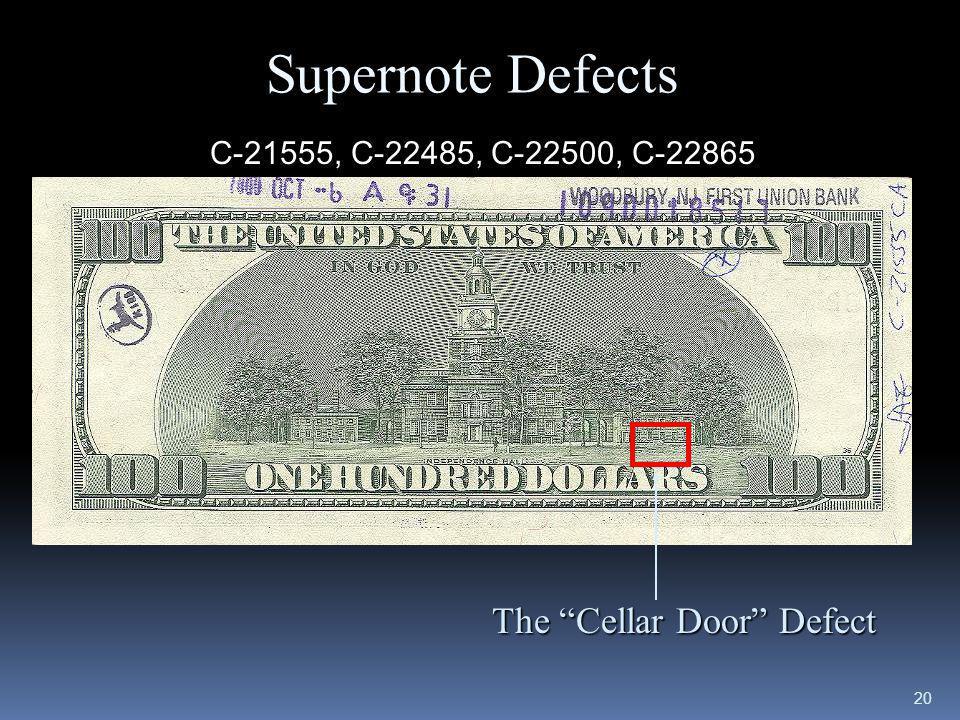 20 C-21555, C-22485, C-22500, C-22865 Supernote Defects The Cellar Door Defect