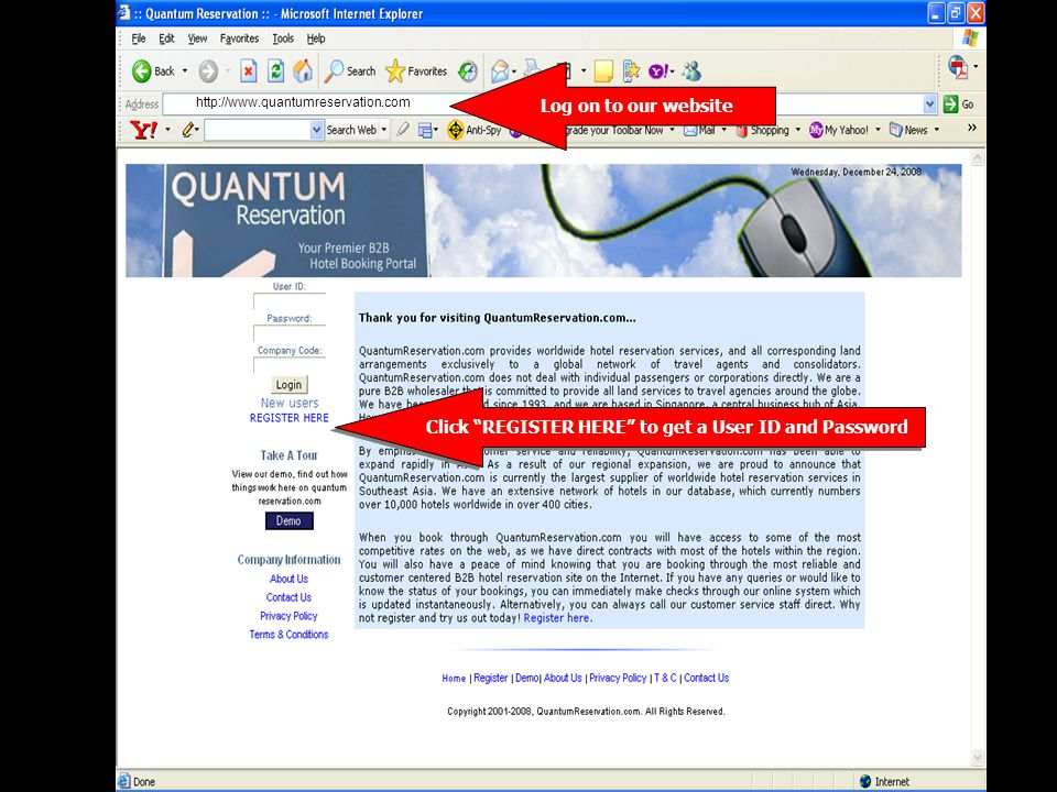 http://www.quantumreservation.com Log on to our website Click REGISTER HERE to get a User ID and Password