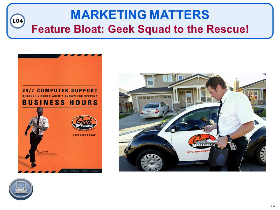 MARKETING MATTERS Feature Bloat: Geek Squad to the Rescue! LO4 9-23