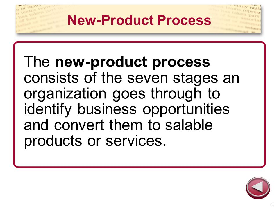 New-Product Process The new-product process consists of the seven stages an organization goes through to identify business opportunities and convert t