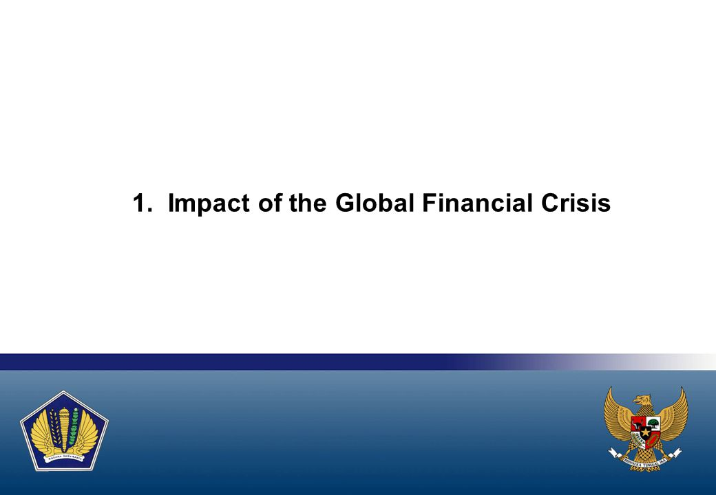 1. Impact of the Global Financial Crisis