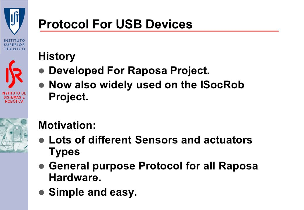 INSTITUTO DE SISTEMAS E ROBÓTICA Protocol For USB Devices History Developed For Raposa Project.