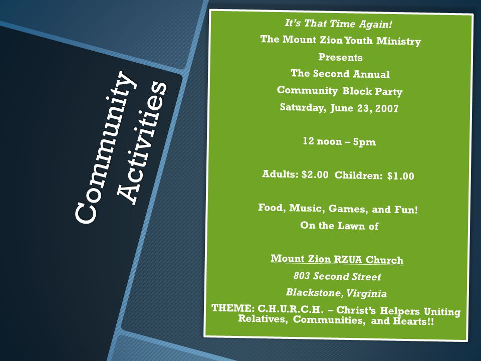 Community Activities Its That Time Again! The Mount Zion Youth Ministry Presents The Second Annual Community Block Party Saturday, June 23, 2007 12 no