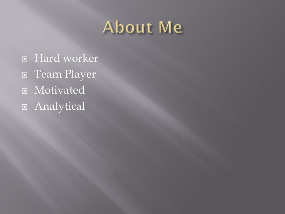 Hard worker Team Player Motivated Analytical