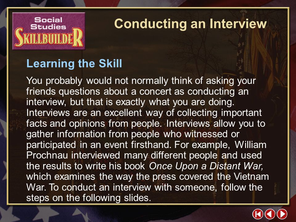SS Skill Builder 1 Conducting an Interview Suppose that your friends went to see a concert, but you were unable to attend. How would you find out how
