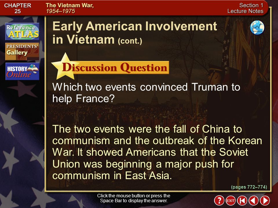 Section 1-9 Click the mouse button or press the Space Bar to display the information. Eisenhower defended the United States policy in Vietnam with the