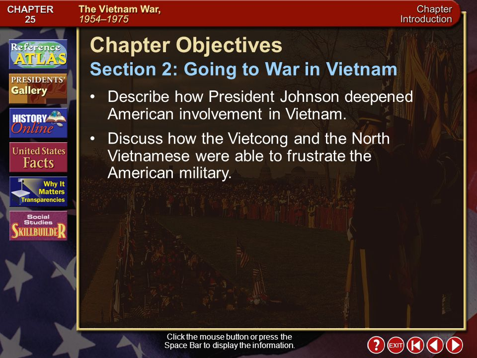 Intro 2 Click the mouse button or press the Space Bar to display the information. Chapter Objectives Describe the nationalist motives of Vietnamese le