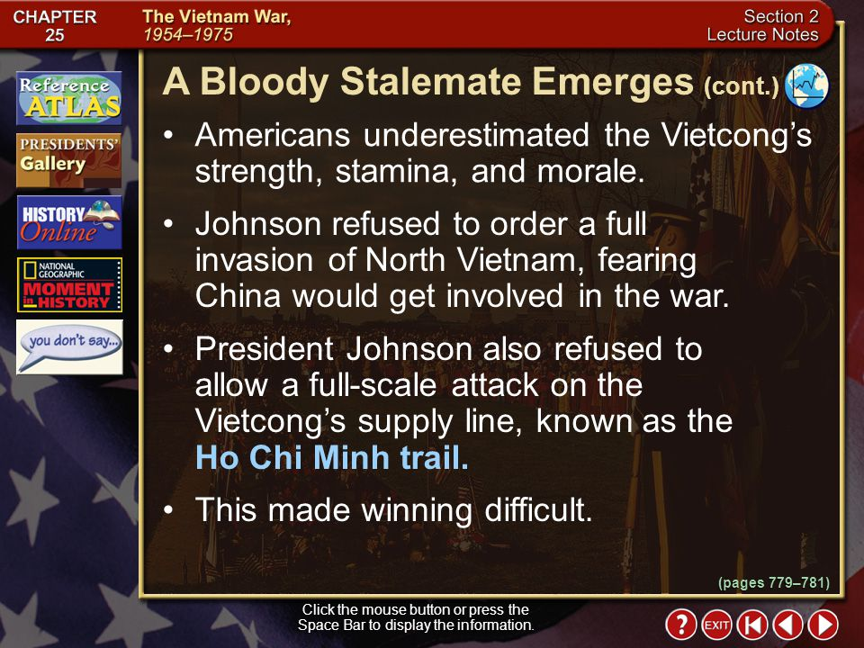 Section 2-16 To take Vietcongs hiding places away, American planes dropped napalm, a jellied gasoline that explodes on contact, and Agent Orange, a ch
