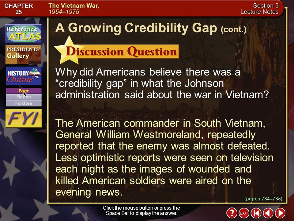 Section 3-5 A Growing Credibility Gap Click the mouse button or press the Space Bar to display the information. When American troops first entered the