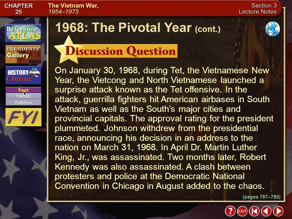 Section 3-16 Why is 1968 considered the most turbulent year of the chaotic 1960s? Click the mouse button or press the Space Bar to display the answer.