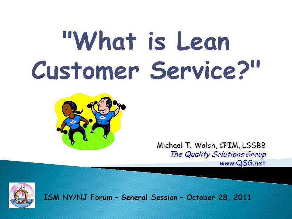 What is Lean Customer Service? Michael T.
