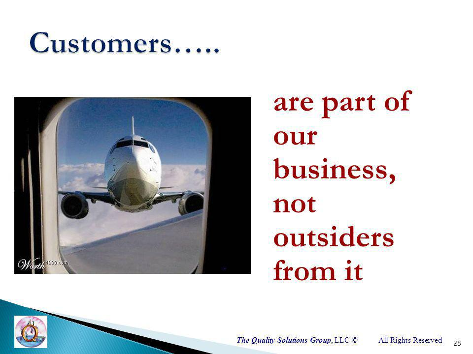 The Quality Solutions Group, LLC ©All Rights Reserved are part of our business, not outsiders from it 28