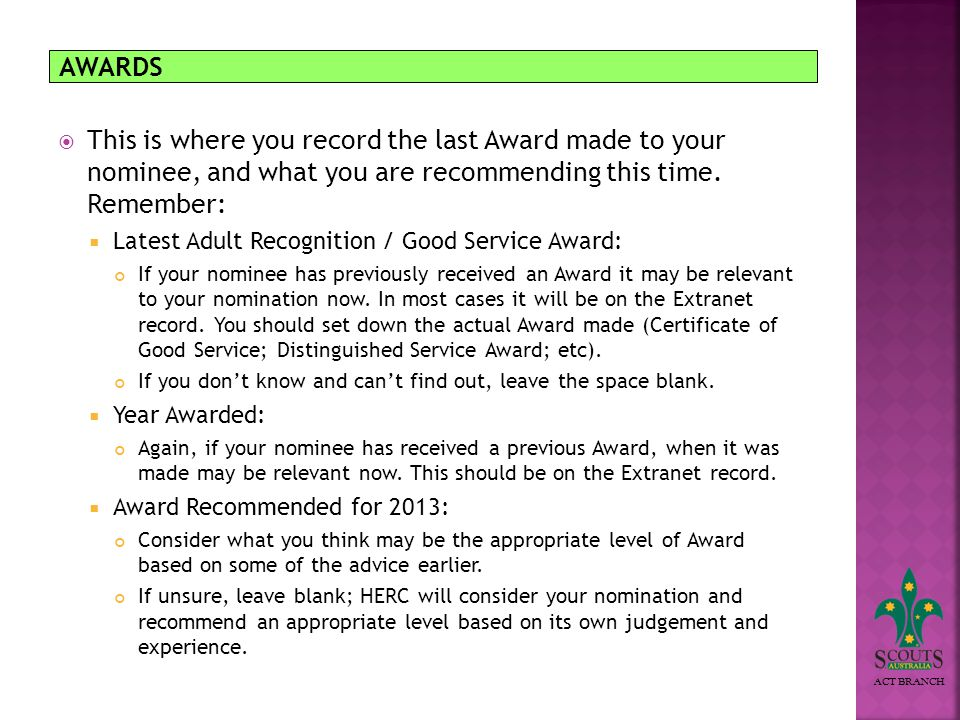 ACT BRANCH AWARDS This is where you record the last Award made to your nominee, and what you are recommending this time.