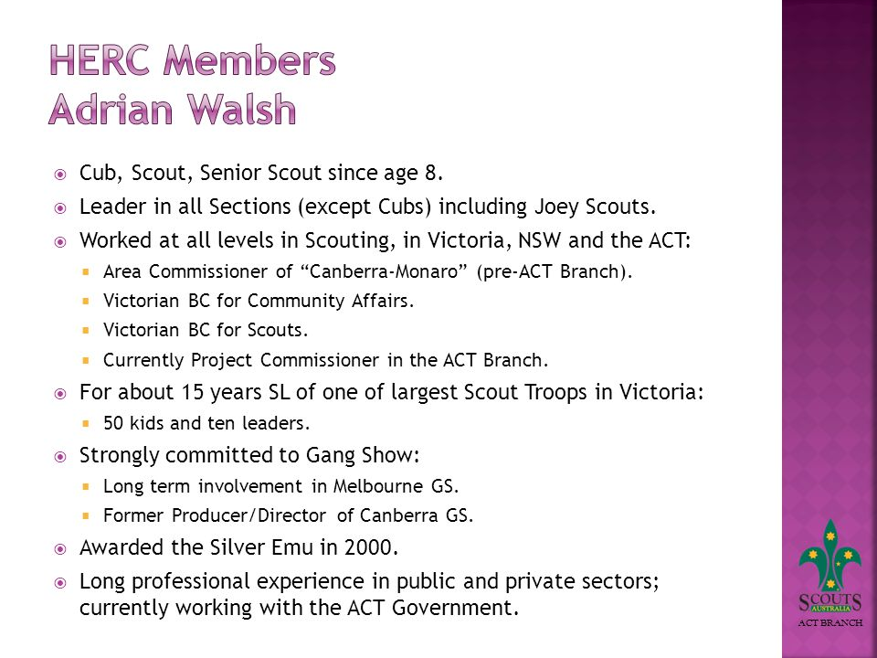 ACT BRANCH Cub, Scout, Senior Scout since age 8.