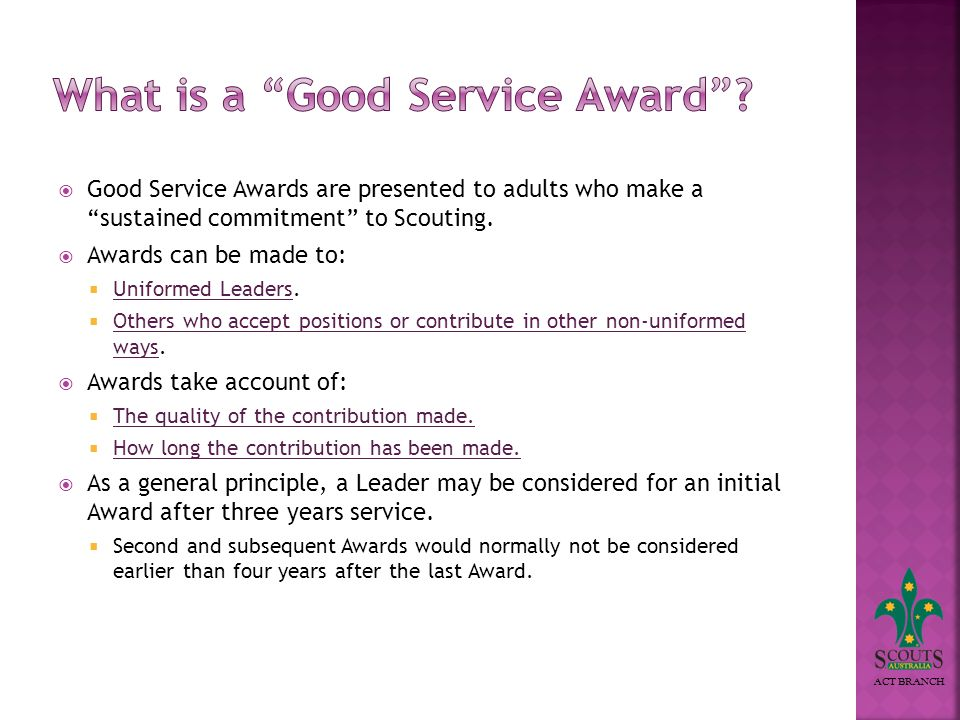 ACT BRANCH Good Service Awards are presented to adults who make a sustained commitment to Scouting.
