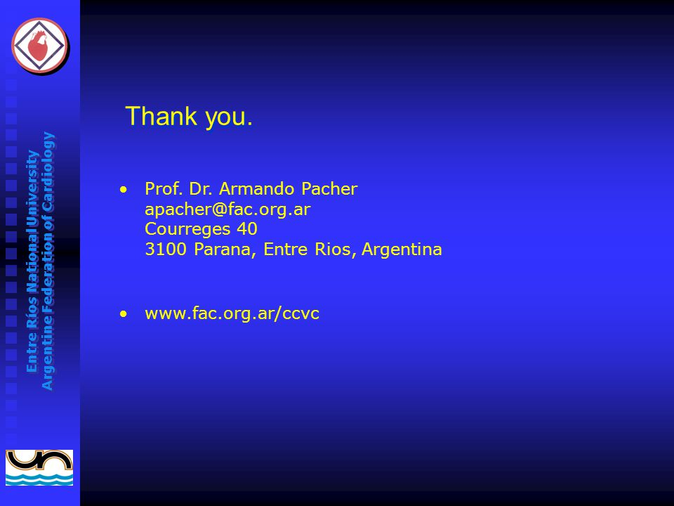 Entre Ríos National University Argentine Federation of Cardiology Thank you.