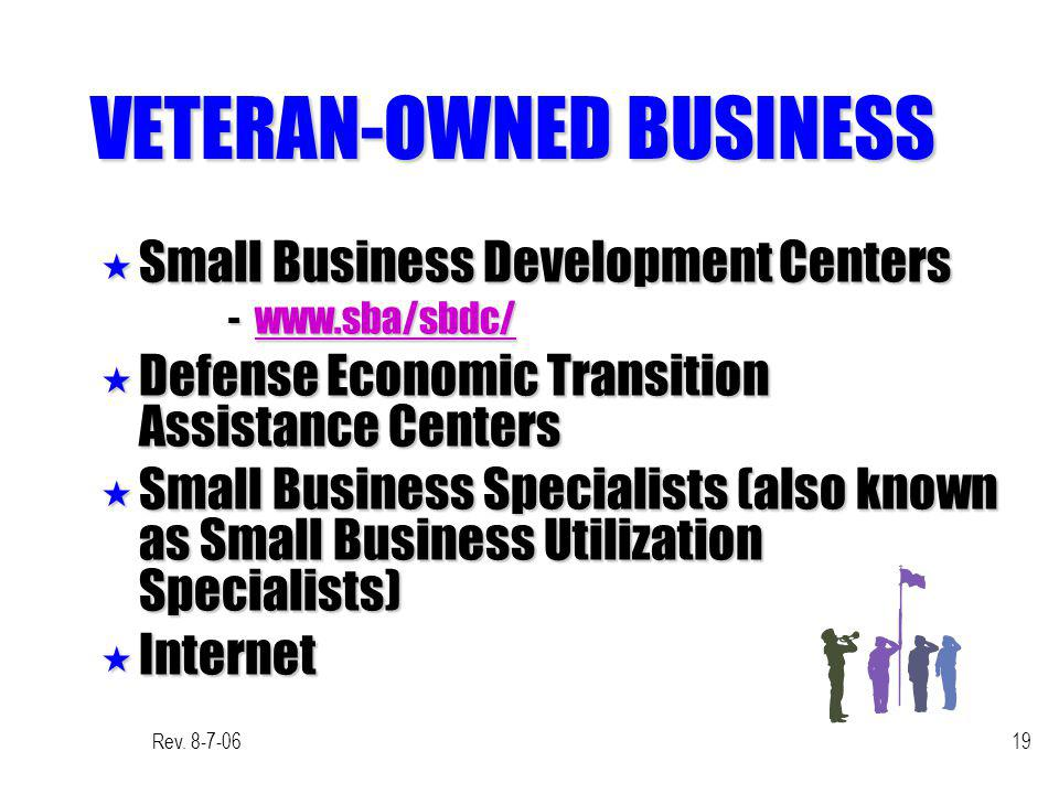 Rev. 8-7-0619 VETERAN-OWNED BUSINESS « Small Business Development Centers - www.sba/sbdc/ - www.sba/sbdc/ « Defense Economic Transition Assistance Cen