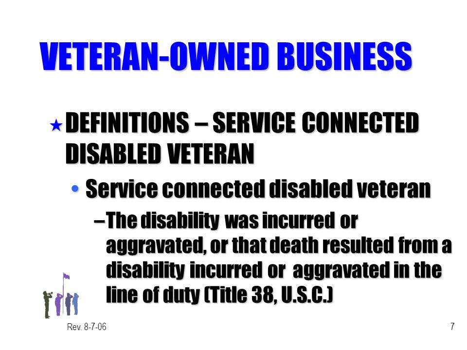 Rev. 8-7-067 VETERAN-OWNED BUSINESS « DEFINITIONS – SERVICE CONNECTED DISABLED VETERAN Service connected disabled veteranService connected disabled ve
