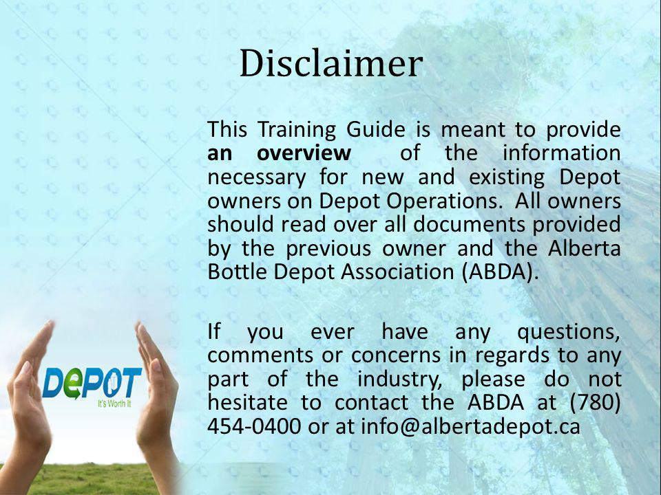 Disclaimer This Training Guide is meant to provide an overview of the information necessary for new and existing Depot owners on Depot Operations.