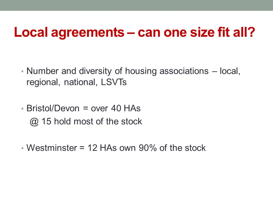 Local agreements – can one size fit all.