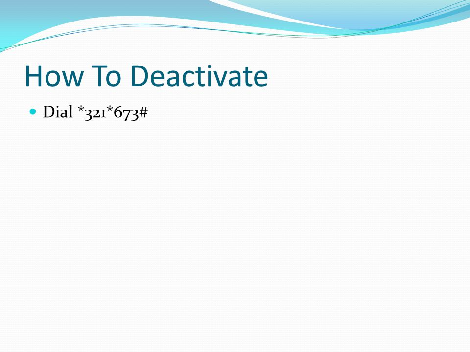 How To Deactivate Dial *321*673#