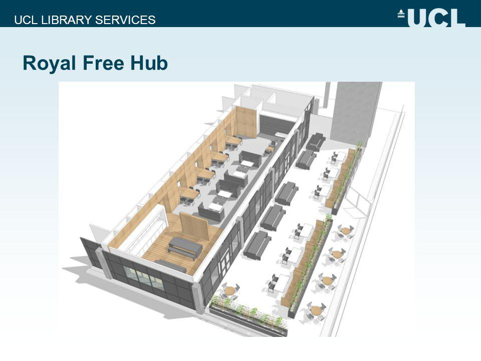 UCL LIBRARY SERVICES Royal Free Hub