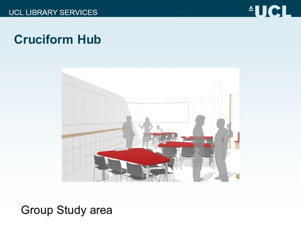 UCL LIBRARY SERVICES Cruciform Hub Group Study area