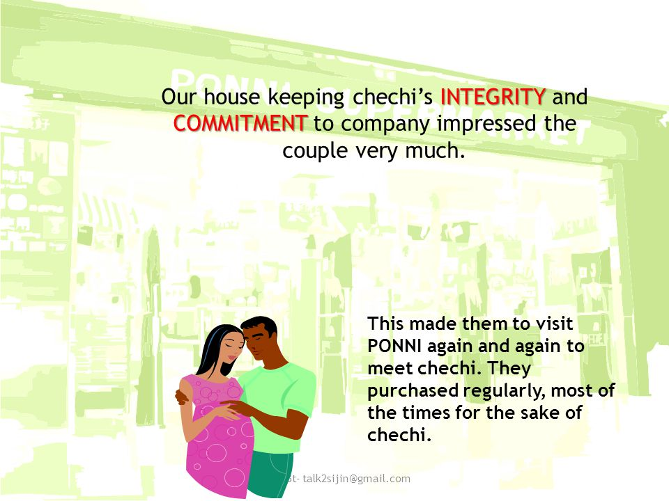 INTEGRITY COMMITMENT Our house keeping chechis INTEGRITY and COMMITMENT to company impressed the couple very much.