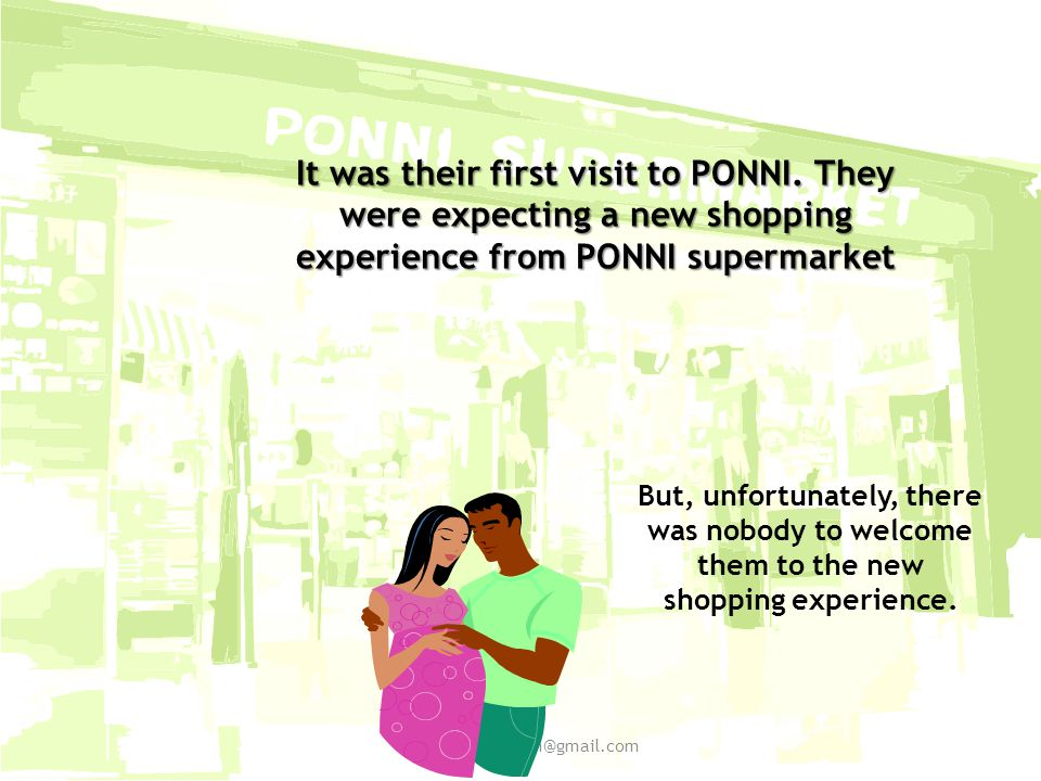 It was their first visit to PONNI.