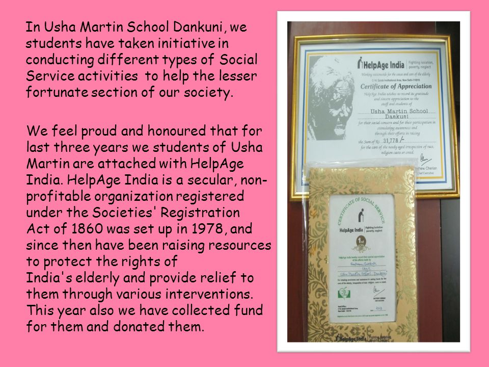 In Usha Martin School Dankuni, we students have taken initiative in conducting different types of Social Service activities to help the lesser fortuna