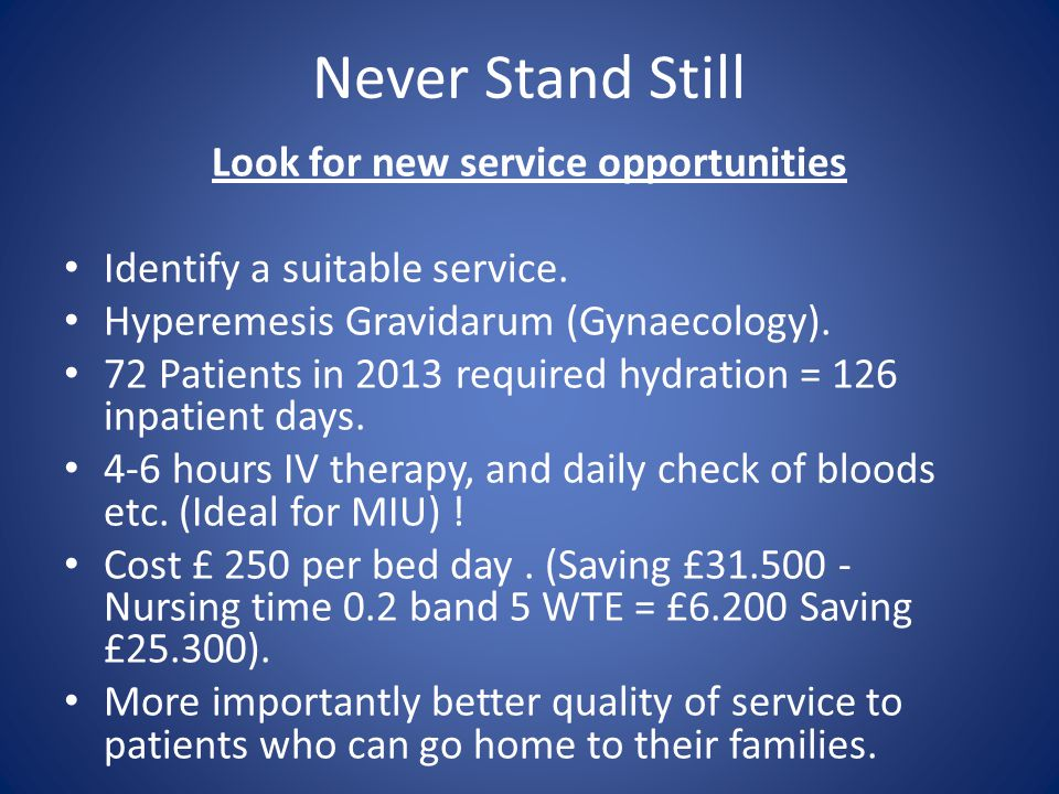 Never Stand Still Look for new service opportunities Identify a suitable service.