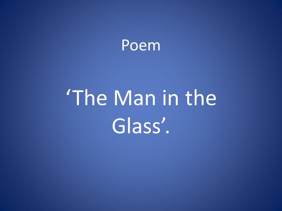 Poem The Man in the Glass.