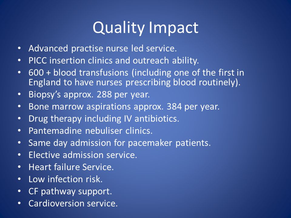 Quality Impact Advanced practise nurse led service.