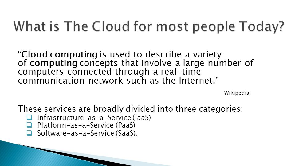 Cloud computing is used to describe a variety of computing concepts that involve a large number of computers connected through a real-time communication network such as the Internet.