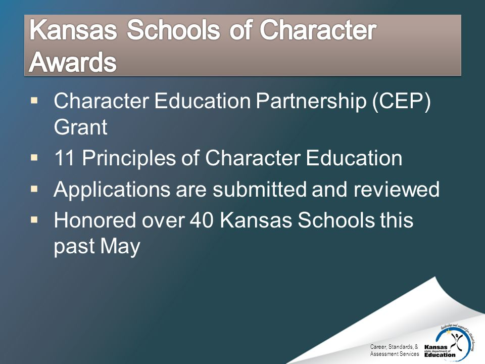 Career, Standards, & Assessment Services Character Education Partnership (CEP) Grant 11 Principles of Character Education Applications are submitted a