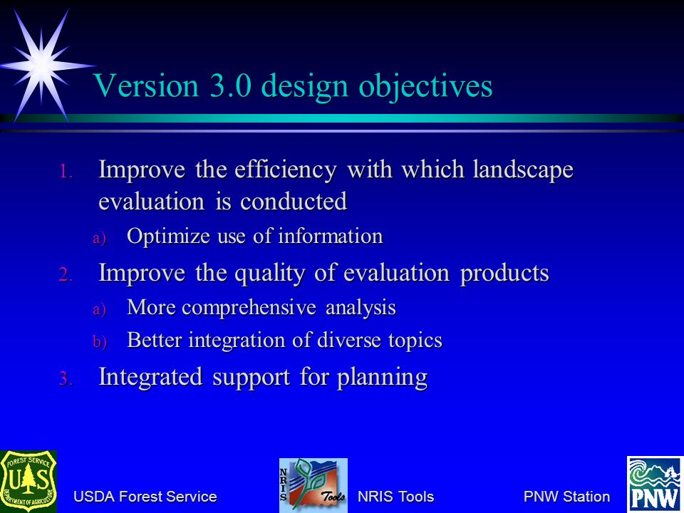 USDA Forest Service NRIS Tools PNW Station USDA Forest Service NRIS Tools PNW Station Version 3.0 design objectives 1.