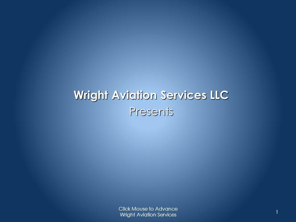 Wright Aviation Services LLC Presents 1 Click Mouse to Advance Wright Aviation Services