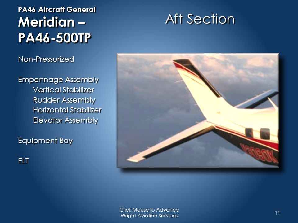 PA46 Aircraft General Meridian – PA46-500TP Aft Section Non-Pressurized Empennage Assembly Vertical Stabilizer Rudder Assembly Horizontal Stabilizer E