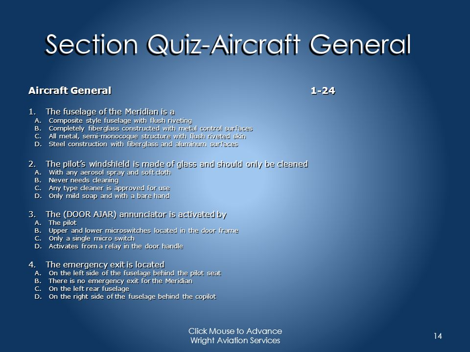 Section Quiz-Aircraft General Aircraft General1-24 1.The fuselage of the Meridian is a A.Composite style fuselage with flush riveting B.Completely fib