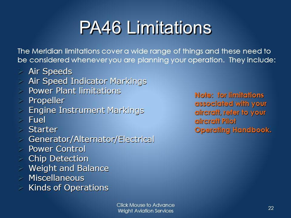 PA46 Limitations Air Speeds Air Speeds Air Speed Indicator Markings Air Speed Indicator Markings Power Plant limitations Power Plant limitations Prope