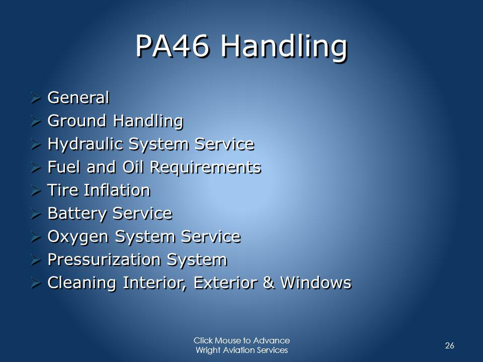 PA46 Handling General General Ground Handling Ground Handling Hydraulic System Service Hydraulic System Service Fuel and Oil Requirements Fuel and Oil